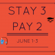 STAY 3 PAY 2